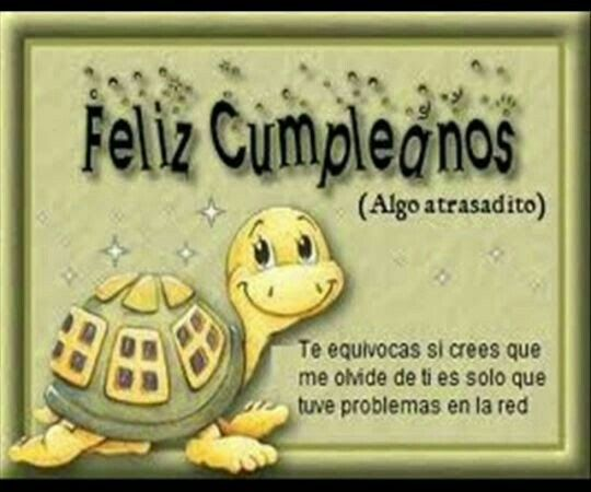 Feliz cumpleaños tarde,atrazado FELIZ CUMPLEA u00d1OS TARGETAS Happy belated birthday, Happy
