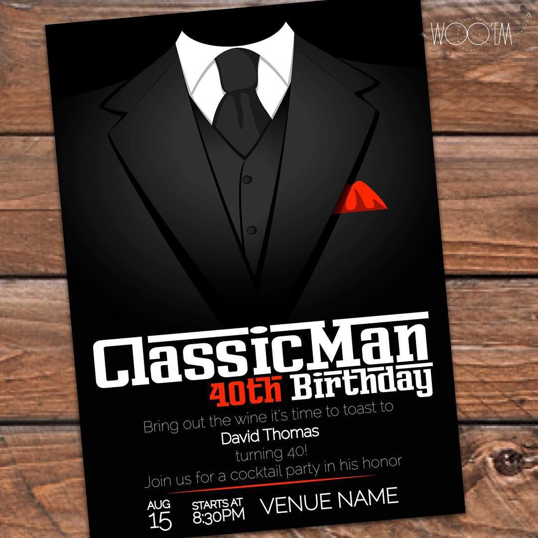 Customize this invitation for that Classic Man 40thbirthday – Personalized 40th Birthday Invitations