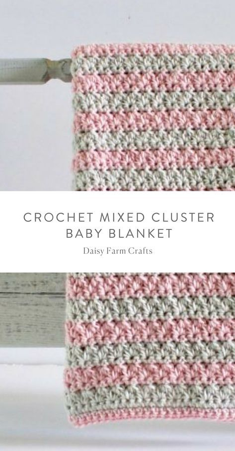 Free Pattern - Crochet Mixed Cluster Baby Blanket   Crochet
