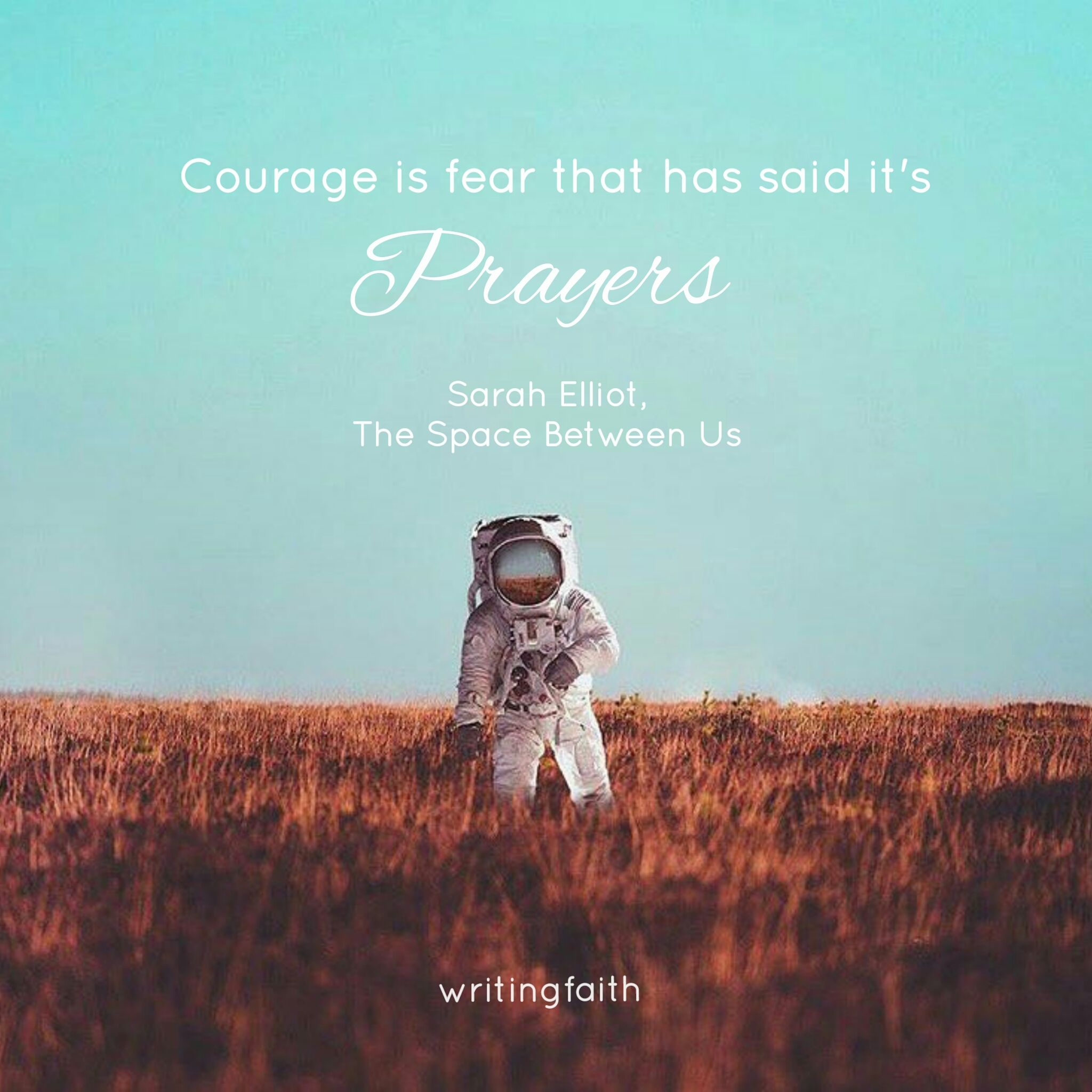 courage is fear that said its prayers