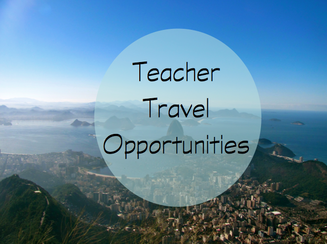 Check out this list/resource for great Teacher Travel Opportunities! Whether domestic, international, short-term or long-term, there's a travel opportunity for almost all teachers, no matter your grade level or subject area!