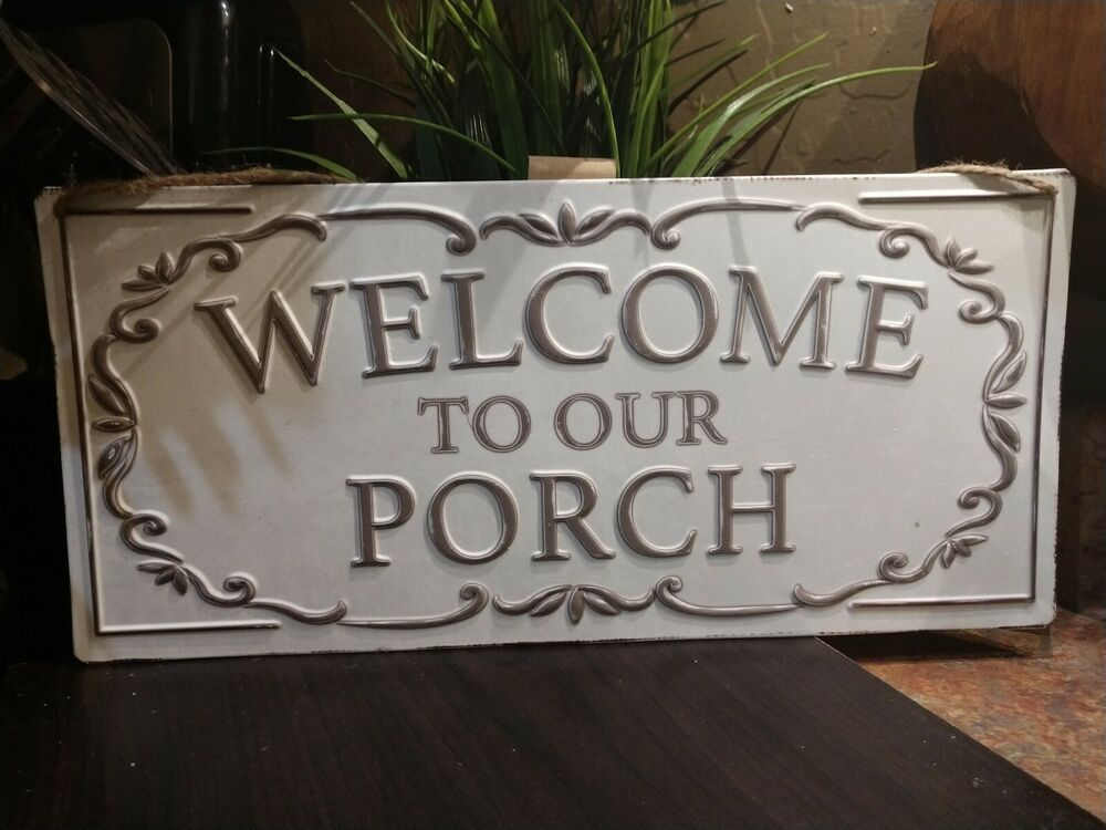 Welcome To Our Porch Metal Sign Farmhouse Style Hanging Decor Farmhouse In 2020 Porch Signs Metal Signs Porch