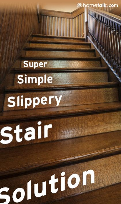 Super Simple Slippery Stair Solution Slippery Stairs Wooden Stairs Stairs