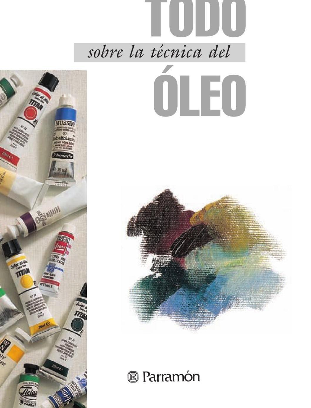 Todo Sobre La Técnica Del óleo Con Imágenes Libros De Arte Como Pintar En Oleo Pinturas