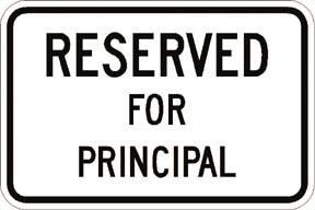 """18"""" x 12"""" Sign - Reserved for Principal (Reflective)"""