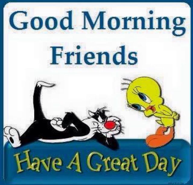 Good Morning Friends Have A Great Day Loony Toons Quote ...