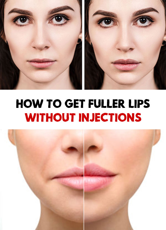 How To Get Fuller Lips Without Injections Lips fuller