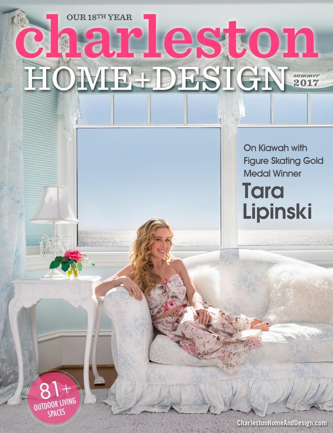 Charleston Home Design Magazine Summer Tara Lipinski