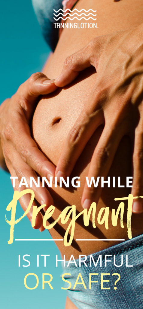 Tanning While Pregnant: Is It Harmful or Safe | Tanning ...