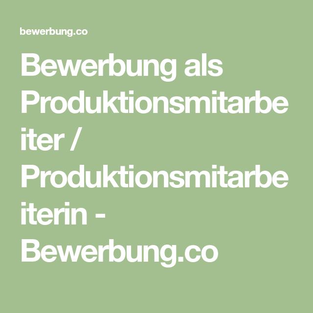 Bewerbung Als Produktionsmitarbeiter Produktionsmitarbeiterin Bewerbung Co Bewerbung Bewerbung Schreiben Bewerbungsschreiben
