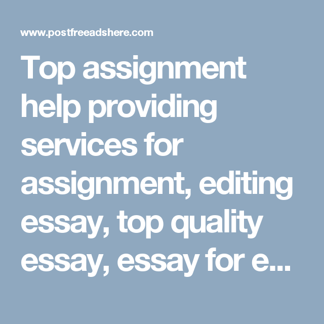 top assignment help providing services for assignment editing top assignment help providing services for assignment editing essay top quality essay essay
