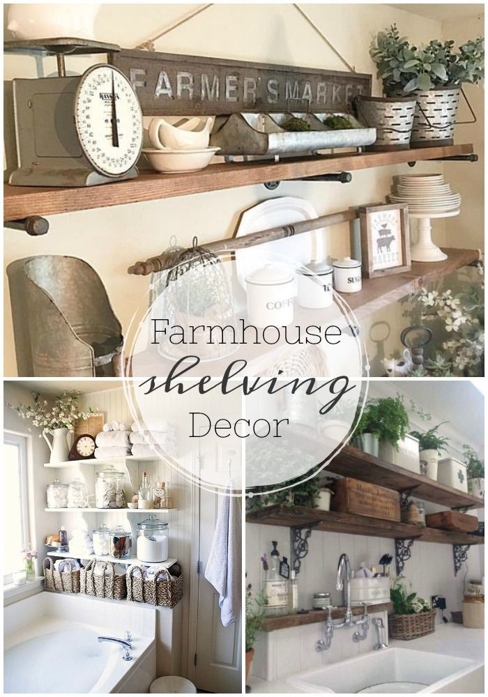 Shelving Decor For The Farmhouse Enthusiast Home Decor In 2018