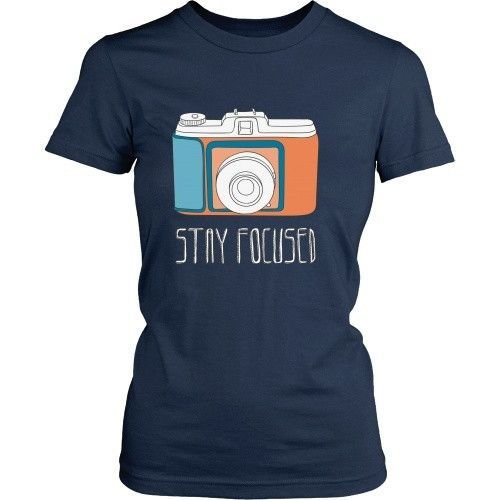 Focus And Then Capture It Womens Funny Photography T-Shirt Digital Camera DSLR