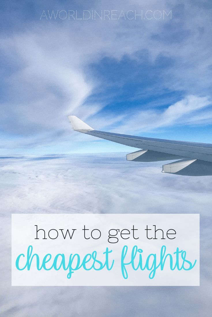 How to Get the Cheapest Flights | A World in Reach | #CheapFlights #BudgetTravel #FlightDeals #CheapestFlights #Flights #HowToGetTheCheapestFlights