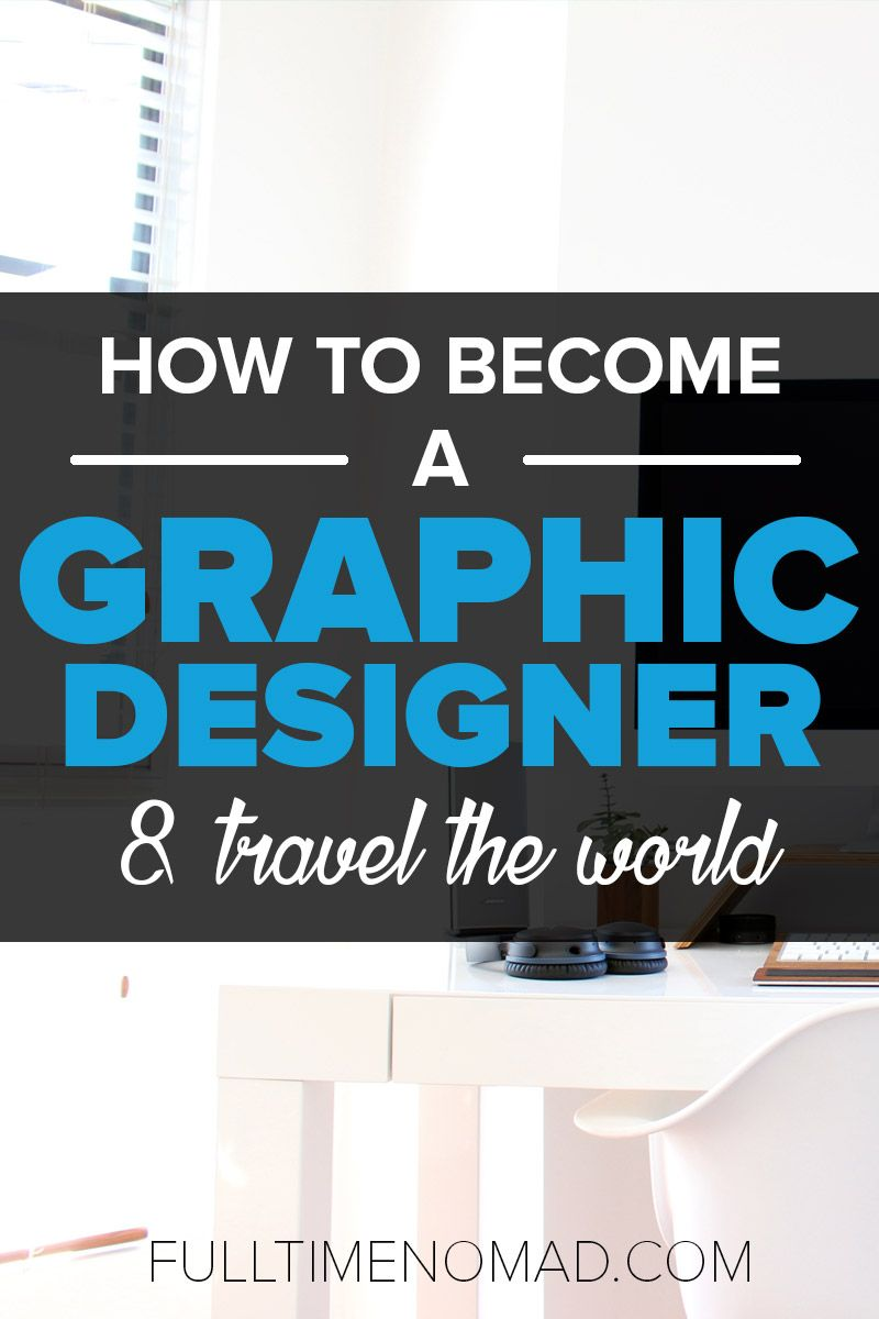 How To Become A Graphic Designer  Travel The World  Graphic