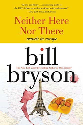 Neither Here Nor There Travels In Europe By Bill Bryson Small