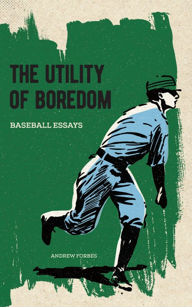 The Utility Of Boredom Baseball Essays  Local Artists  Pinterest  The Utility Of Boredom Baseball Essays How To Write A Good Proposal Essay also Business Plan Help Wales  Scotiabank Small Business Plan Writer