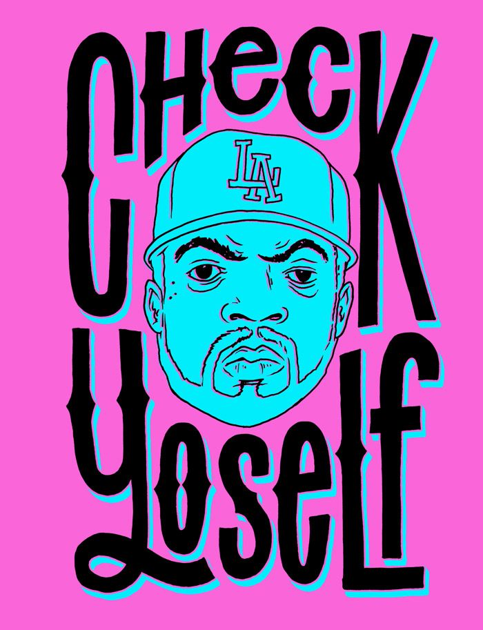 Check Yourself Before You Wreck Yourself Ice Cube