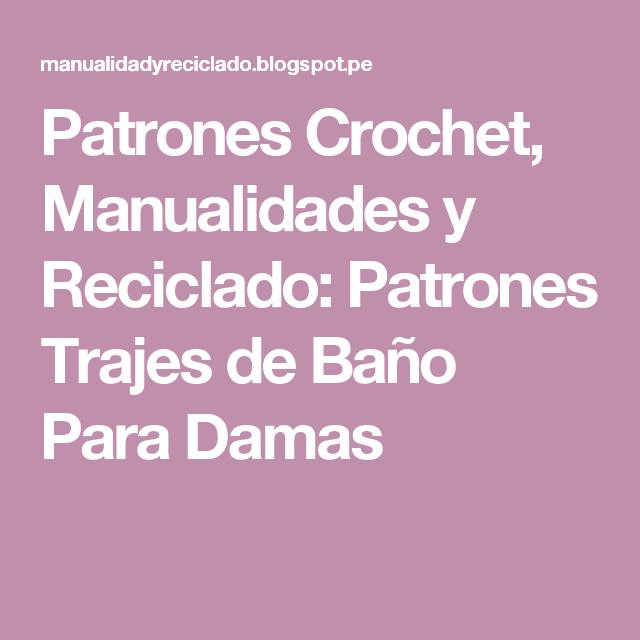 Patrones Crochet, Manualidades y Reciclado: Patrones Trajes de Baño Para Damas