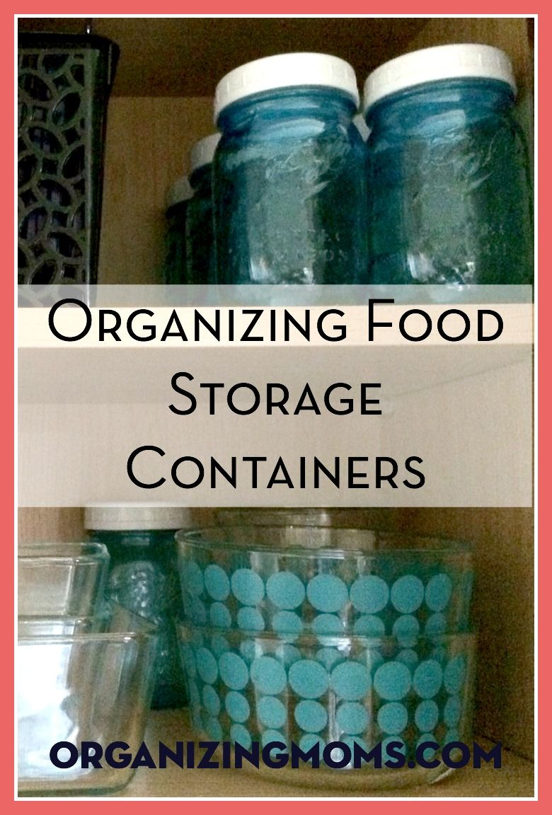Organizing Food Storage Containers Storage containers Food