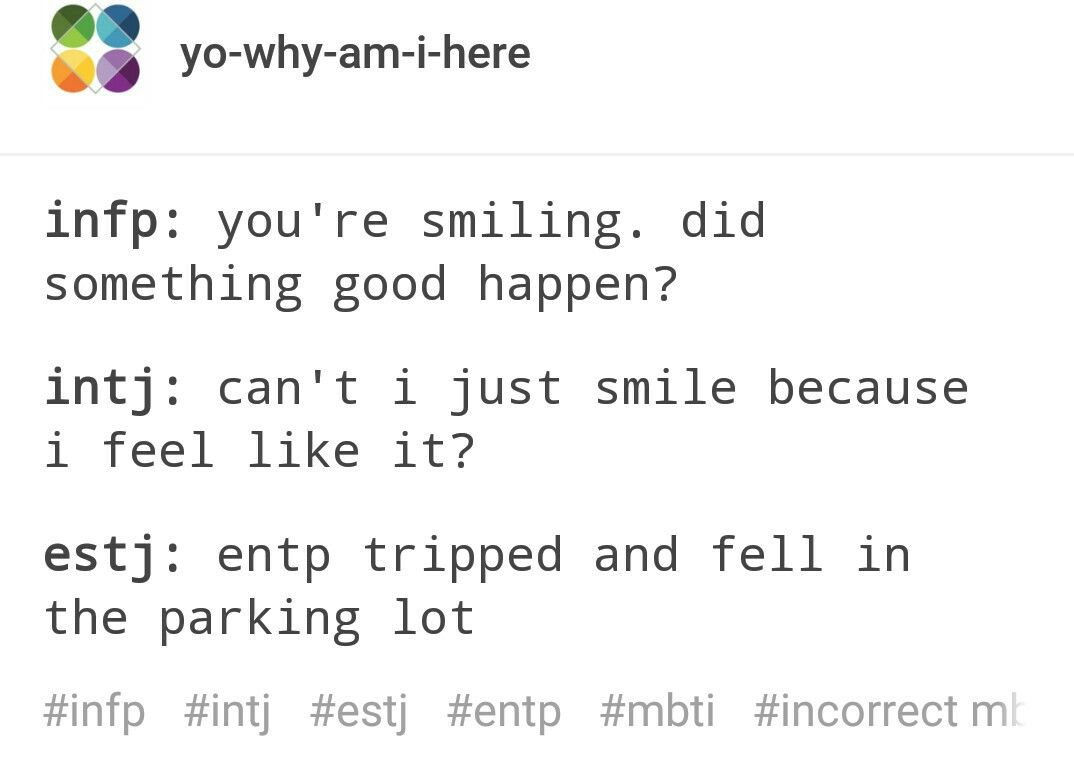 Lol I Have An Entp Friend And I Do Get A Chuckle When He Does Something Crazy In His Exuberance Like Oh T Intj Personality Infp T Personality Entp And Intj