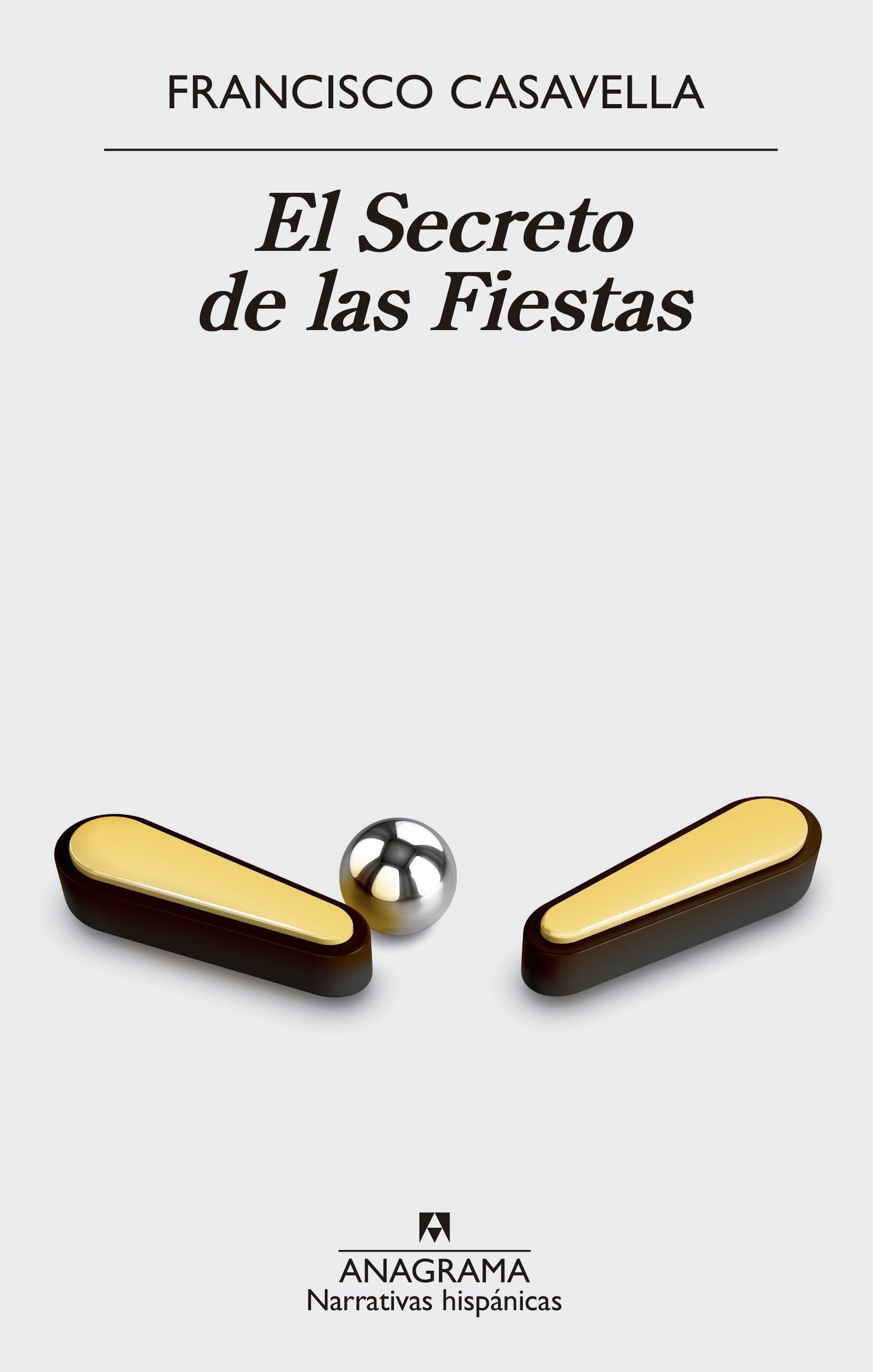 El Secreto De Las Fiestas Francisco Casavella El Secreto Libros Novedades Literarias