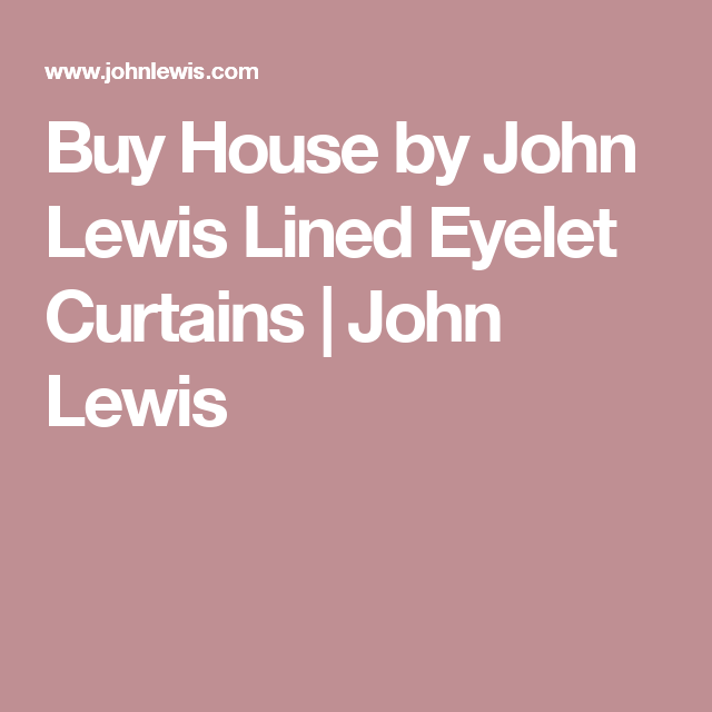 Buy House by John Lewis Lined Eyelet Curtains | John Lewis