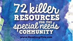 Smart Apps For Special Needs: Check out this link: 72 killer resources for the special needs community!