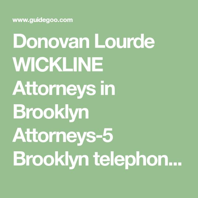 Donovan Lourde Wickline Attorneys In Brooklyn Attorneys 5 Brooklyn Telephone Contact 718 858 1443 United States Donovan L Attorneys Donovan Litigation Lawyer