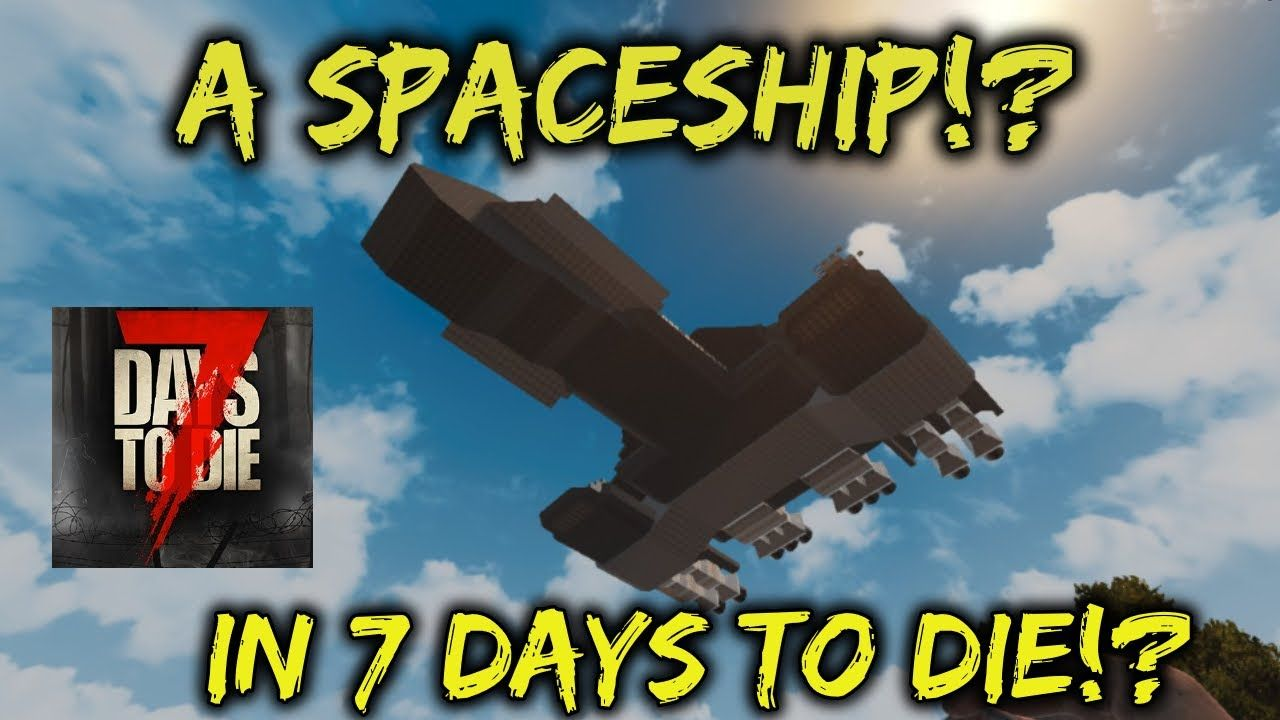 A Spaceship In 7 Days To Die!? A Crazy Floating Base You