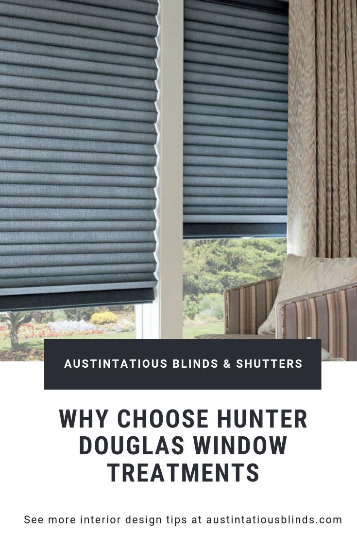Why Choose Hunter Douglas Window Treatments Window Treatments Hunter Douglas Windows