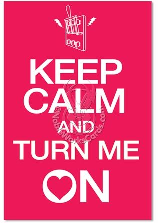 dirty keep calm quotes keep calm turn on valentines day joke greeting card - Dirty Valentines Jokes