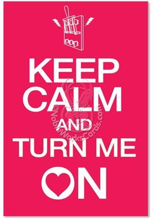 Keep Calm Turn On Card Keep Calm Keep Calm Keep Calm Quotes Cards