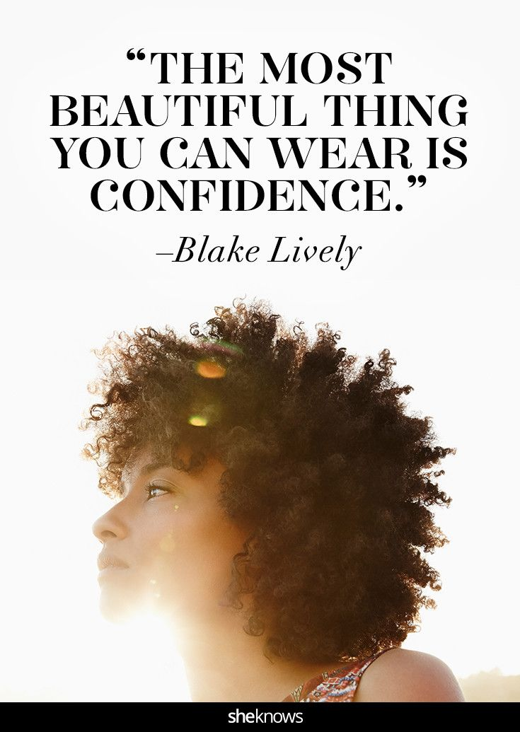 """768c82c3cb """"The most beautiful thing you can wear is confidence."""" -Blake Lively   confidence  quotes. """""""