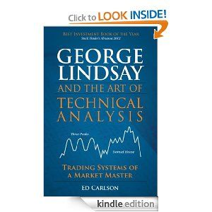 Free Kindle Book George Lindsay And The Art Of Technical Analysis Trading Systems Of A Market Master K Technical Analysis Free Kindle Books Trading Signals