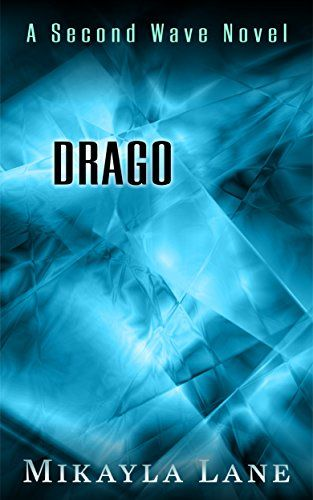 Drago (Second Wave Book 2) by Mikayla Lane http://smile.amazon.com/dp/B00VGW8NHS/ref=cm_sw_r_pi_dp_W2rVvb1EGZ3S3
