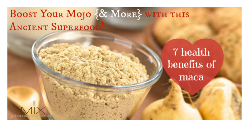7 Health Benefits of Maca Boost Your Mojo (& More) with