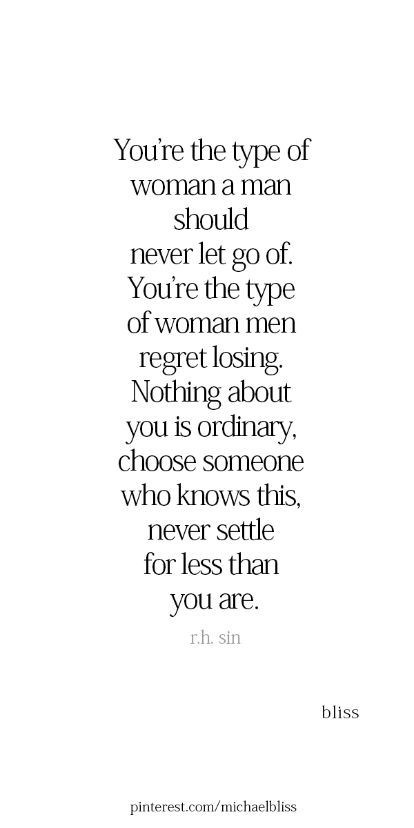 Never Settle for Less Than You Are. Women often forget how ...