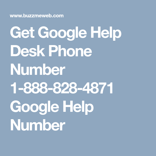 Get Google Help Desk Phone Number 1 888 828 4871 Google Help Number
