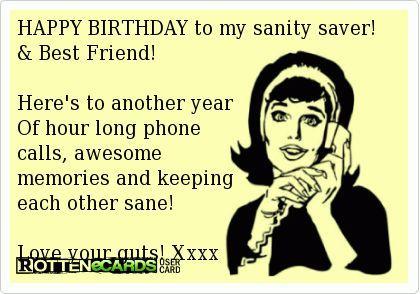 07a66c0002b0b542651702eaf472781e happy birthday to my sanity saver! & best friend! here's to