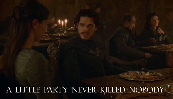 Game Of Thrones A Little Party Never Killed Nobody A Little