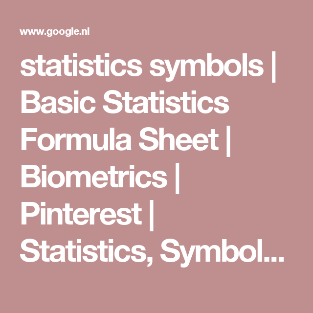 Statistics Symbols Basic Statistics Formula Sheet Biometrics