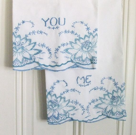Tea Towels Pillow Talk: Pair Vintage Pillowcases You And Me Embroidered