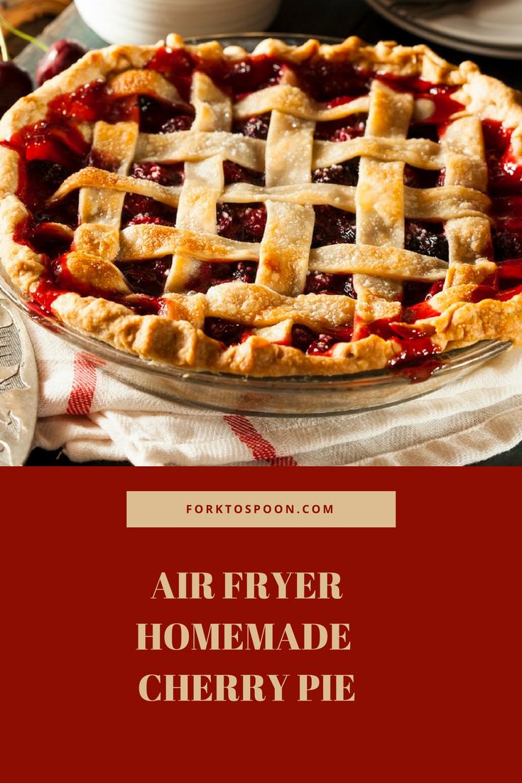 Air FryerCherry Pie Recipe Homemade cherry pies