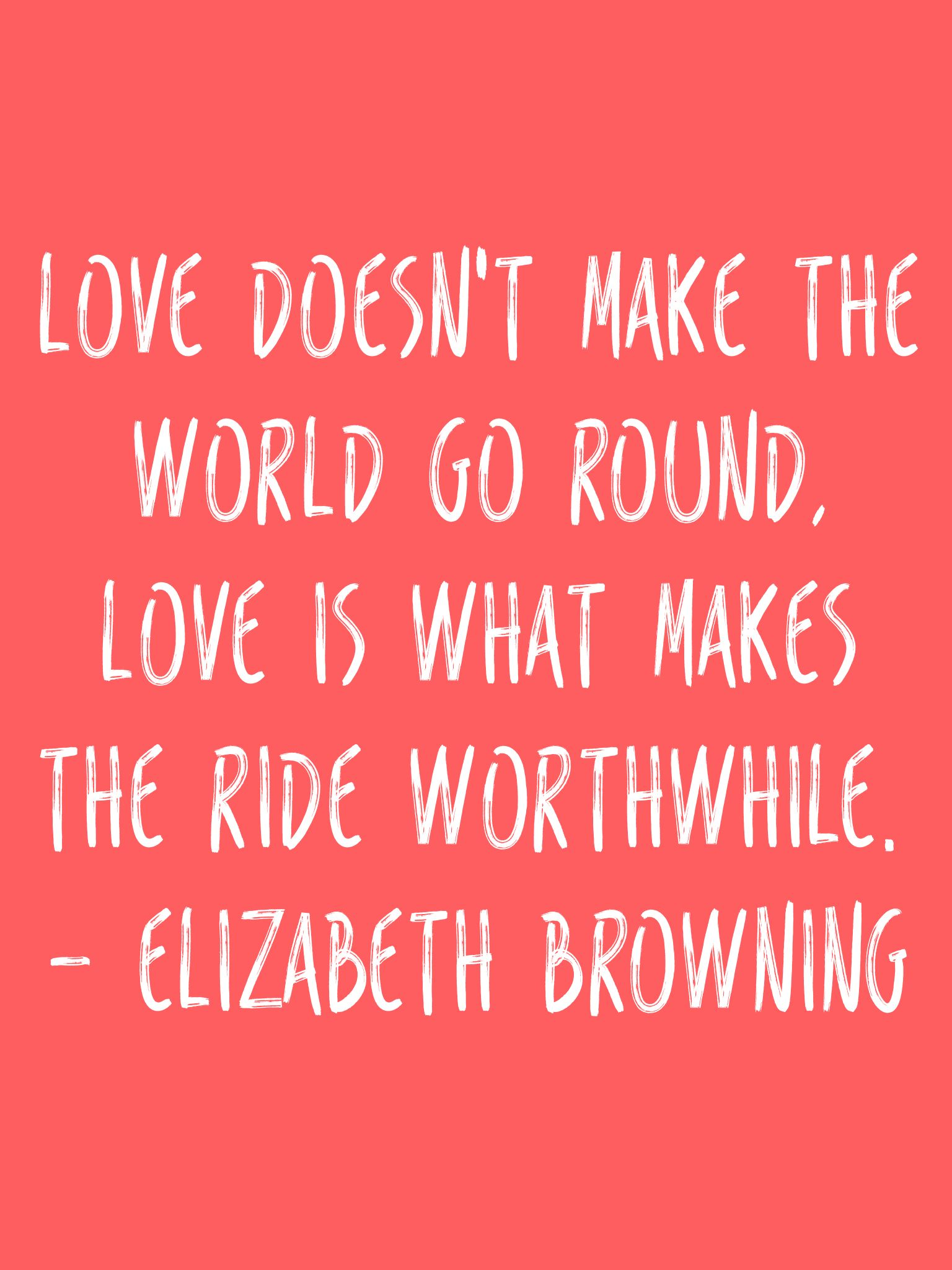 Love doesn t make the world go round love is what makes the ride