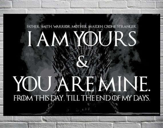 Game Of Thrones Wedding Vows Print I Am Yours And You Are Mine