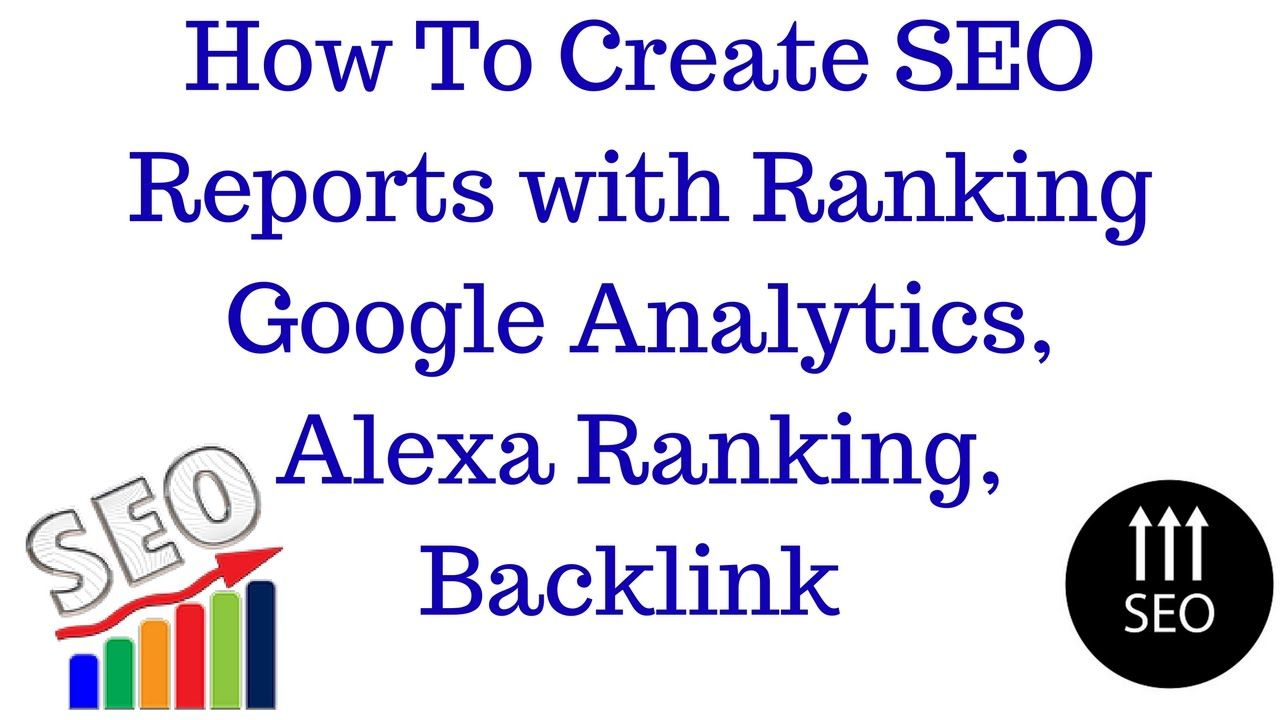 How To Make Seo Report For Client How To Create Seo Reports With Ranking Hindi Seo Report Seo Tutorial Alexa Ranking