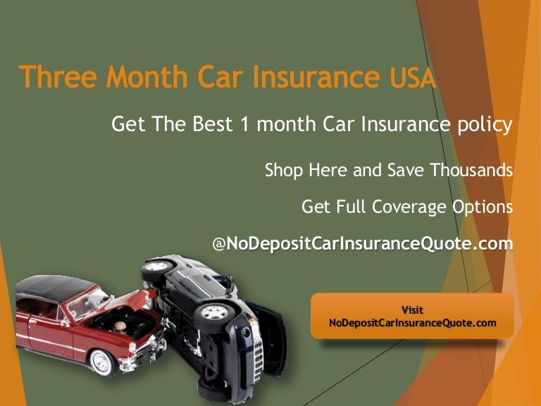 get three month auto insurance with full coverage by nodepositcarinsurancequote via slideshare. Black Bedroom Furniture Sets. Home Design Ideas