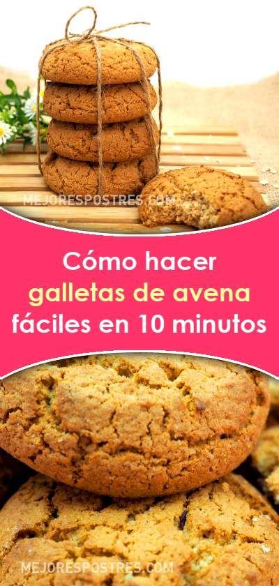 Cómo Hacer Galletas De Avena Fáciles En 10 Minutos Galletas De Avena Facil Galletas De Avena Hacer Galletas