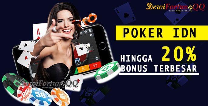 Poker Idn Bonus New Member 20 Dari Agen Poker Terpercaya Poker Bonus Agen
